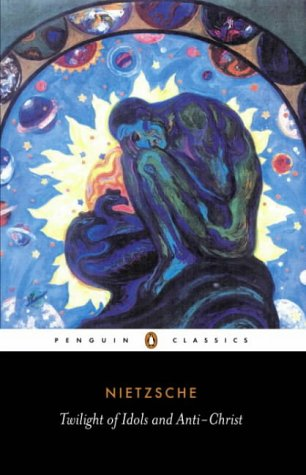9780140445145: The Twilight of the Idols and the Anti-Christ: or How to Philosophize with a Hammer (Penguin Classics)