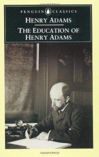 9780140445572: The Education of Henry Adams (Penguin Classics)