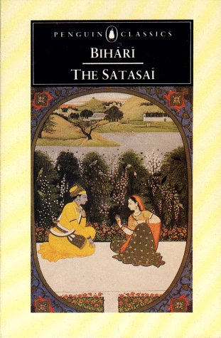 9780140445763: The Satasai of Bihari: Seven Hundred Love Poems; Dual Language Edition (Penguin Classics)
