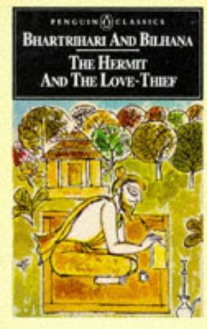9780140445848: The Hermit and the Love-Thief: Sanskrit Poems of Bhartrihari and Bilhana (Penguin Classics) (Penguin Classics)