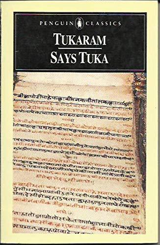 9780140445978: Says Tuka: Selected Poetry of Tukaram (Penguin Classics)