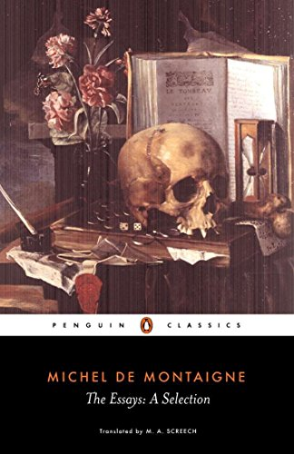 The Essays: A Selection (Penguin Classics): Montaigne, Michel de