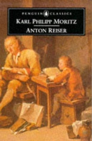 9780140446098: Anton Reiser: A Psychological Novel (Penguin Classics)