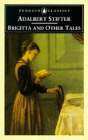 Brigitta and Other Tales (Penguin Classics): Stifter, Adalbert