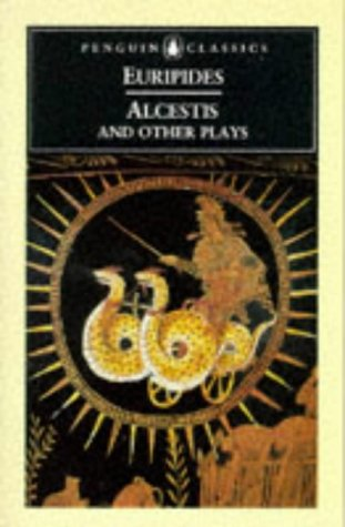 9780140446432: Alcestis: And Other Plays (Penguin Classics)