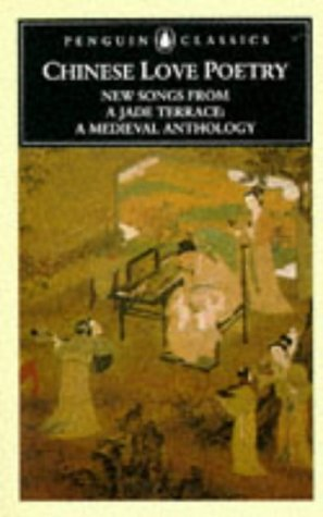 9780140446500: Chinese Love Poetry: New Songs from a Jade Terrace:A Medieval Anthology