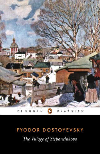 9780140446586: The Village of Stepanchikovo: And its Inhabitants: from the Notes of an Unknown (Penguin Classics)