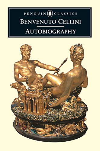 9780140447187: The Autobiography of Benvenuto Cellini (Penguin Classics)