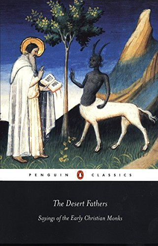 The Desert Fathers: Sayings of the Early: Benedicta (ed) Ward
