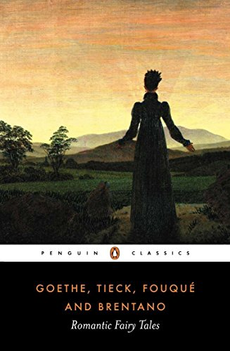 9780140447323: Romantic Fairy Tales: Goethe, Tieck, Fouque and Brentano