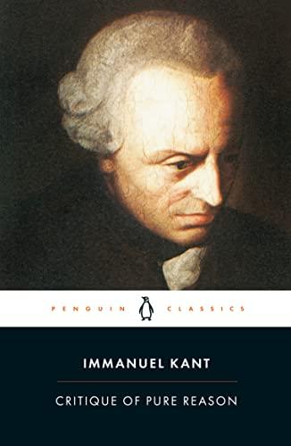 Critique of Pure Reason (Penguin Classics) (9780140447477) by Kant, Immanuel