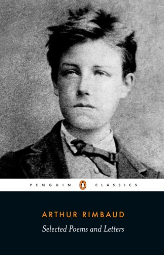Selected Poems and Letters (Rimbaud, Arthur): Parallel: Arthur Rimbaud