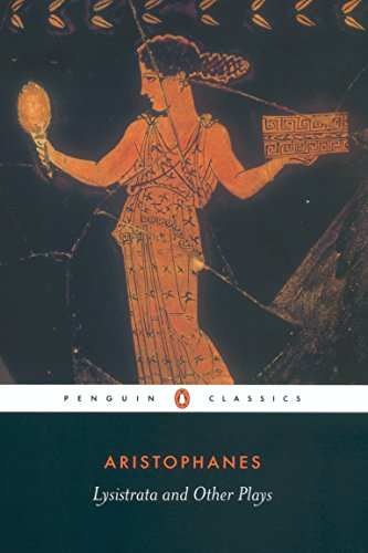 Lysistrata and Other Plays: The Acharnians, the: Aristophanes