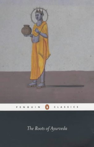 9780140448245: The Roots of Ayurveda: Selections from Sanskrit Medical Writings (Penguin Classics)