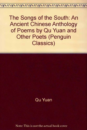 9780140448917: The Songs of the South: An Ancient Chinese Anthology of Poems by Qu Yuan and Other Poets (Penguin Classics)