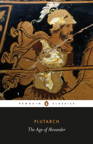 The Age of Alexander (Penguin Classics): Plutarch