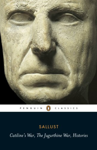 Catiline's War, The Jurgurthine War, Histories (Penguin: Sallust