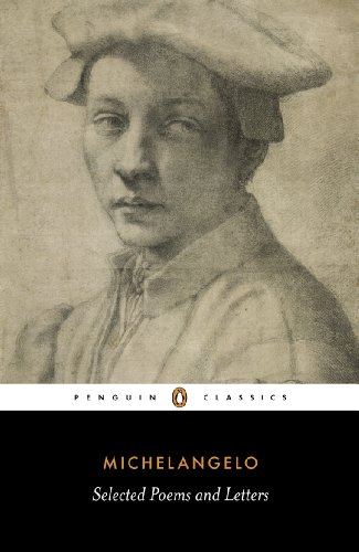 Poems and Letters: Selections, with the 1550 Vasari Life (Penguin Classics): Michelangelo