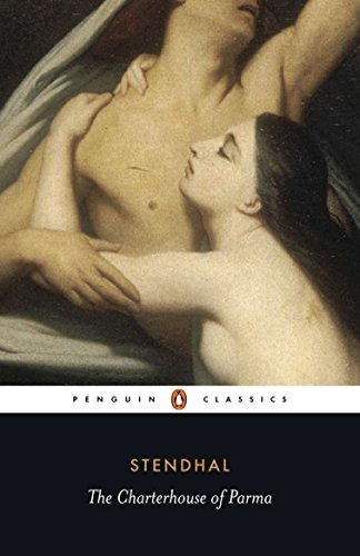 The Charterhouse of Parma (Penguin Classics): Stendhal, John Sturrock (Editor), John Sturrock (...