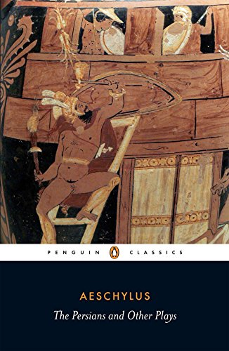 9780140449990: The Persians and Other Plays: The Persians / Prometheus Bound / Seven Against Thebes / The Suppliants (Penguin Classics)