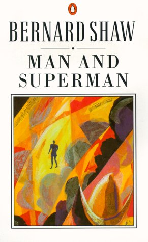 9780140450194: Man And Superman: A Comedy And a Philosophy (The Shaw library)