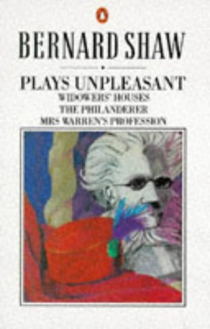 9780140450217: Plays Unpleasant: Widowers' Houses, the Philanderer, Mrs Warren's Profession