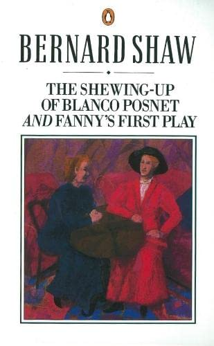 9780140450255: The Shewing-up of Blanco Posnet and Fanny's First Play