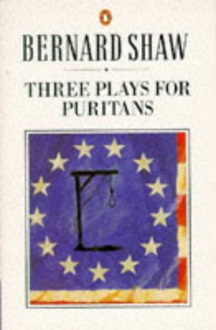 Three Plays for Puritans (Shaw Library): Bernard Shaw, George: