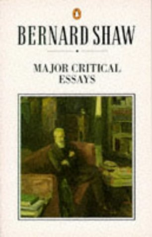 "9780140450293: Major Critical Essays: ""Quintessence of Ibsenism"", ""Perfect Wagnerite"" and ""Sanity of Art"" (Shaw Library)"