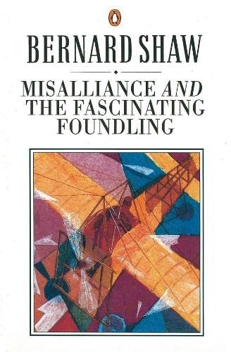 9780140450415: Misalliance and the Fascinating Foundling (Bernard Shaw Library)