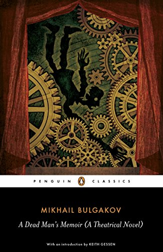 A Dead Man's Memoir: A Theatrical Novel (Penguin Classics): Bulgakov, Mikhail