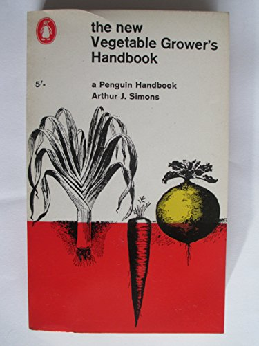 9780140460506: The New Vegetable Grower's Handbook (Penguin gardening)