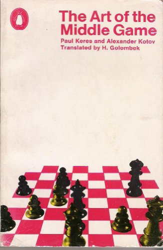 9780140461022: The Art of the Middle Game (Penguin Handbooks)