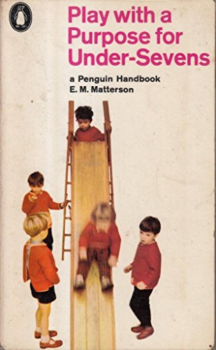 9780140461152: Play with a Purpose for Under-sevens (Penguin Handbooks)