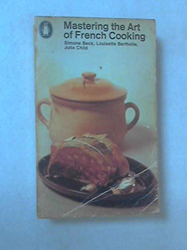 Mastering the Art of French Cooking Volume: Julia Child
