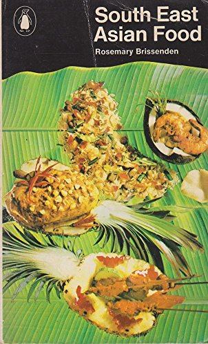 9780140461510: South East Asian Food: Indonesia, Malaysia and Thailand (Penguin handbook)