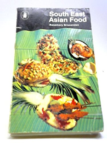 South East Asian Food: Indonesia, Malaysia and: Brissenden, Rosemary
