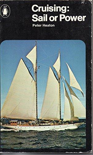 9780140461558: Cruising: Sail or Power (Penguin handbooks)