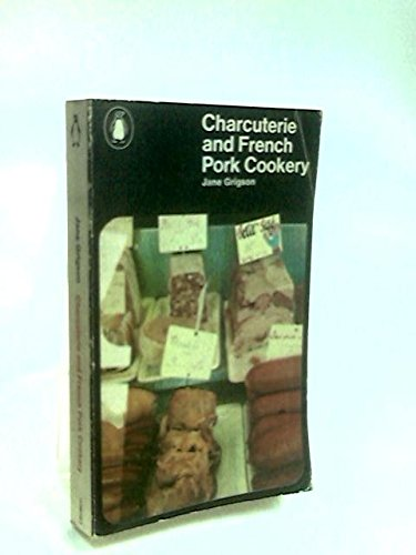 Charcuterie and French Pork Cookery: Grigson, Jane