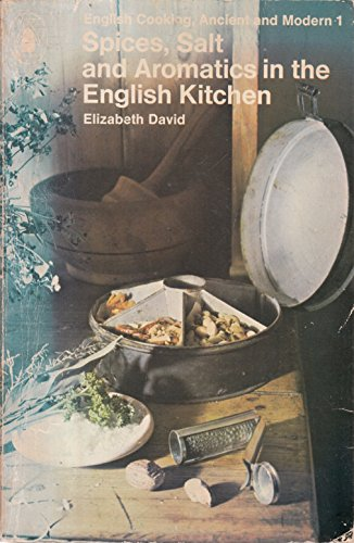 9780140461633: Spices, Salt and Aromatics in the English Kitchen