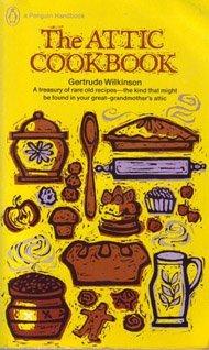 9780140461701: Wilkinson Gertrude : Attic Cookbook (Penguin Handbooks)
