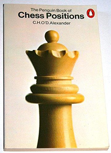 The Penguin Book of Chess Positions (Penguin handbooks): Alexander, C. Hugh O'D.