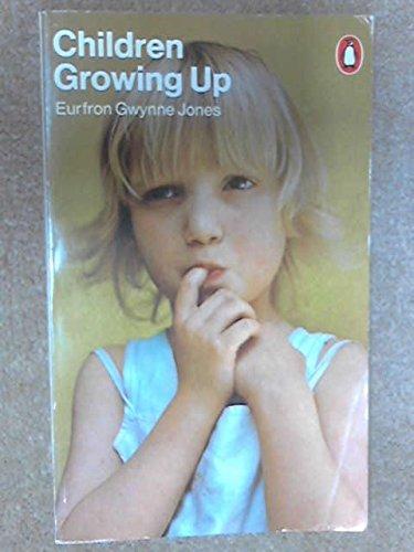 9780140462067: Children Growing Up (Penguin Handbooks)