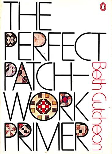 9780140462128: The Perfect Patchwork Primer (Penguin Handbooks)