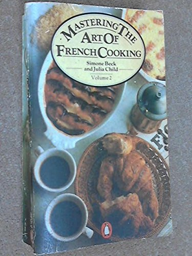Mastering The Art Of French Cooking: Volume 2: Simone Beck & Julia Child