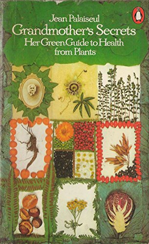 9780140462296: Grandmother's Secrets: Her Green Guide to Health from Plants (Penguin Handbooks)