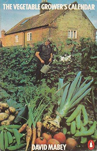 9780140462944: The Vegetable Grower's Calendar (Penguin gardening)