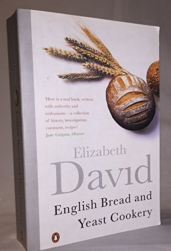 9780140462999: English Bread and Yeast Cookery (Penguin handbooks)