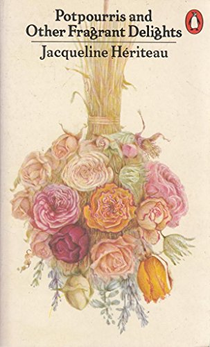 9780140463200: Pot-pourris and Other Fragrant Delights (Penguin Handbooks)
