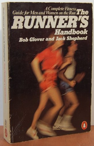 9780140463255: The Runner's Handbook: A Complete Fitness Guide for Men and Women on the Run (Penguin Handbooks)